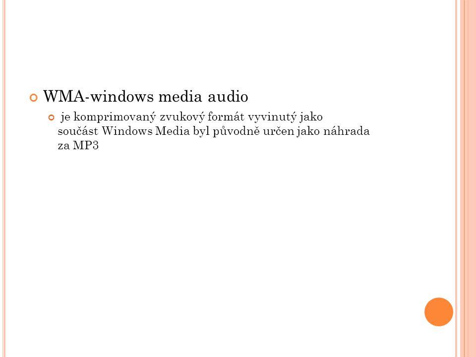 WMA-windows media audio je komprimovaný zvukový formát vyvinutý jako součást Windows Media byl původně určen jako náhrada za MP3