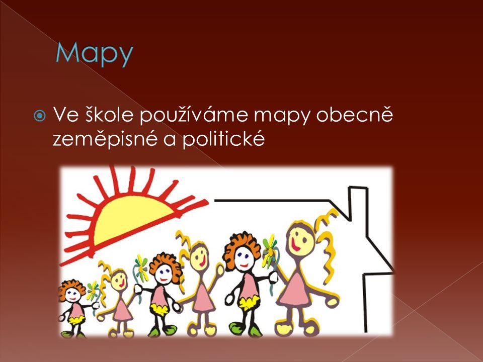  Ve škole používáme mapy obecně zeměpisné a politické