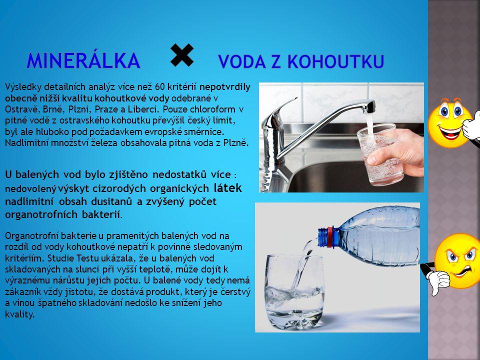 Výsledky detailních analýz více než 60 kritérií nepotvrdily obecně nižší kvalitu kohoutkové vody odebrané v Ostravě, Brně, Plzni, Praze a Liberci.