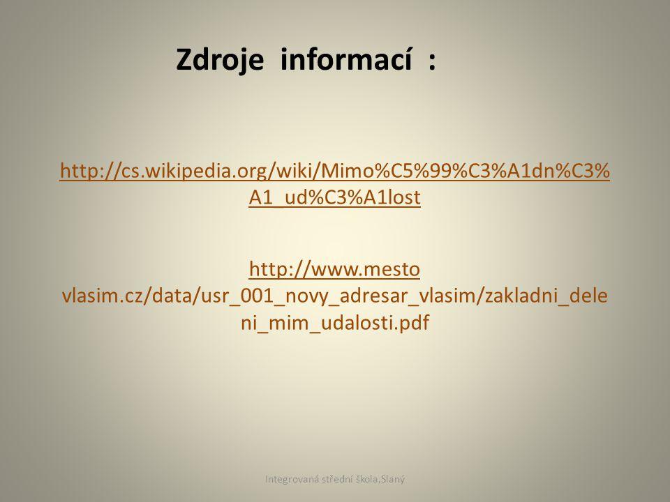 http://cs.wikipedia.org/wiki/Mimo%C5%99%C3%A1dn%C3% A1_ud%C3%A1lost http://www.mesto vlasim.cz/data/usr_001_novy_adresar_vlasim/zakladni_dele ni_mim_u