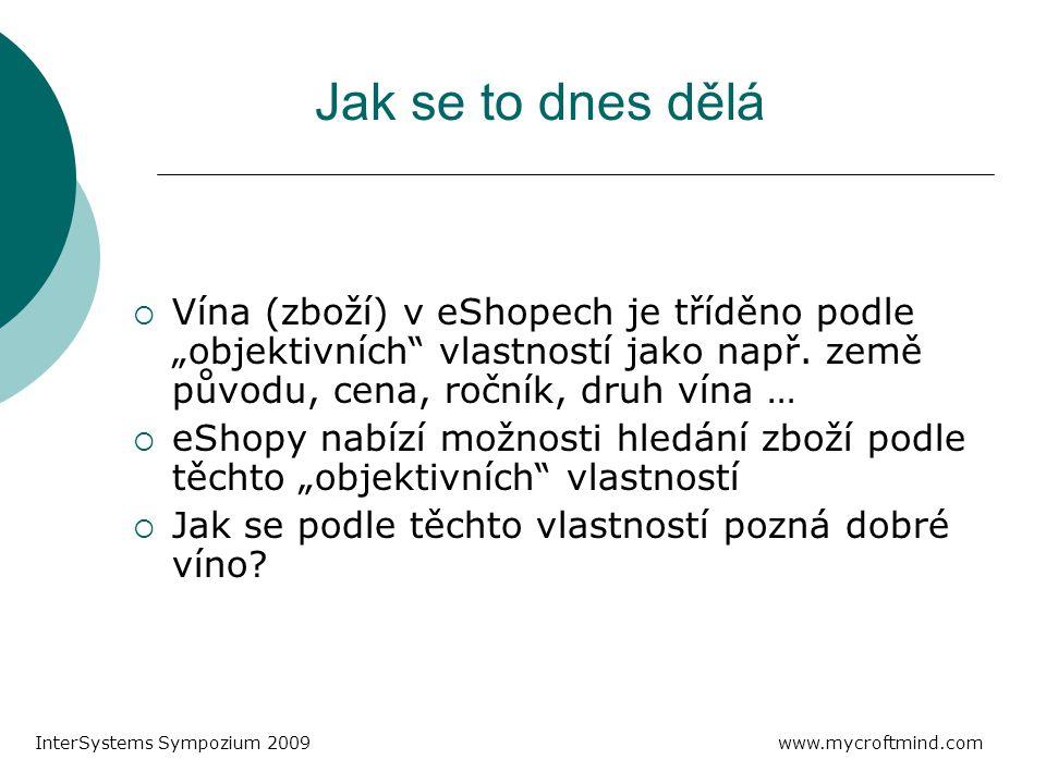 """Jak se to dnes dělá  Vína (zboží) v eShopech je tříděno podle """"objektivních vlastností jako např."""