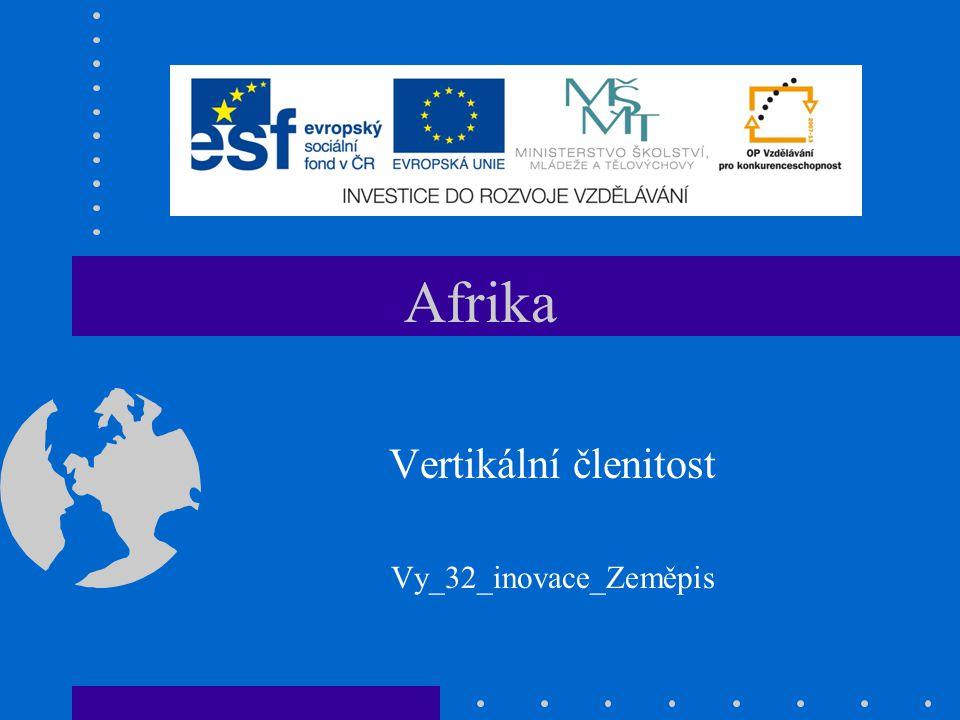 Afrika Vertikální členitost Vy_32_inovace_Zeměpis