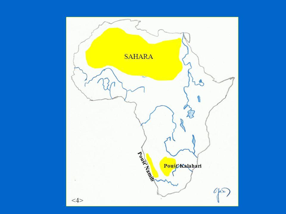 SAHARA Poušť Kalahari Poušť Namib