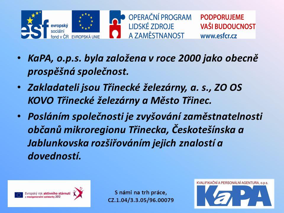 KaPA, o.p.s. byla založena v roce 2000 jako obecně prospěšná společnost. Zakladateli jsou Třinecké železárny, a. s., ZO OS KOVO Třinecké železárny a M