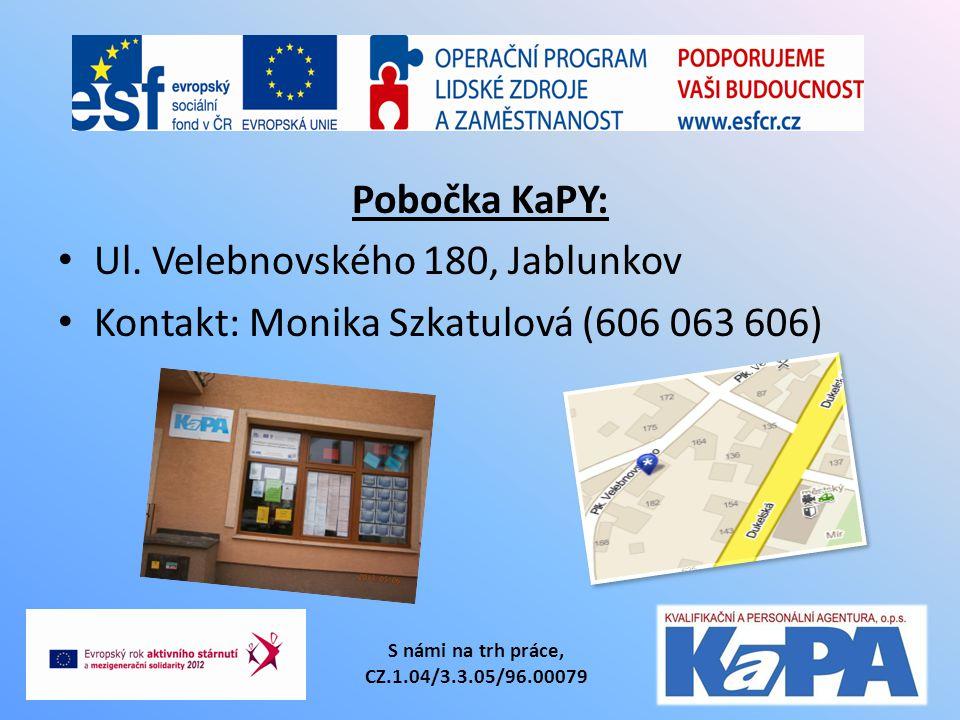 Pobočka KaPY: Ul. Velebnovského 180, Jablunkov Kontakt: Monika Szkatulová (606 063 606) S námi na trh práce, CZ.1.04/3.3.05/96.00079