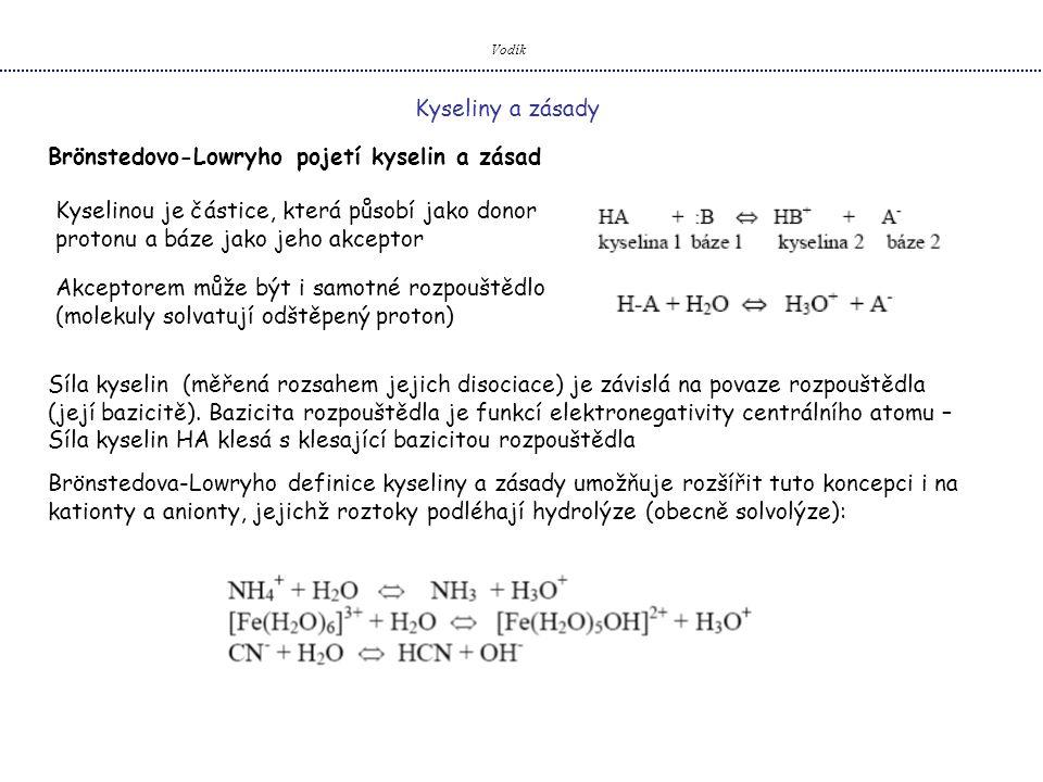 Vodík Kyseliny a zásady Brönstedovo-Lowryho pojetí kyselin a zásad Kyselinou je částice, která působí jako donor protonu a báze jako jeho akceptor Akc