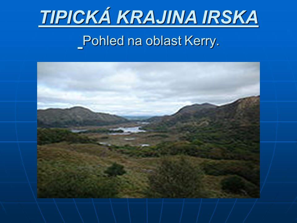 TIPICKÁ KRAJINA IRSKA Pohled na oblast Kerry.