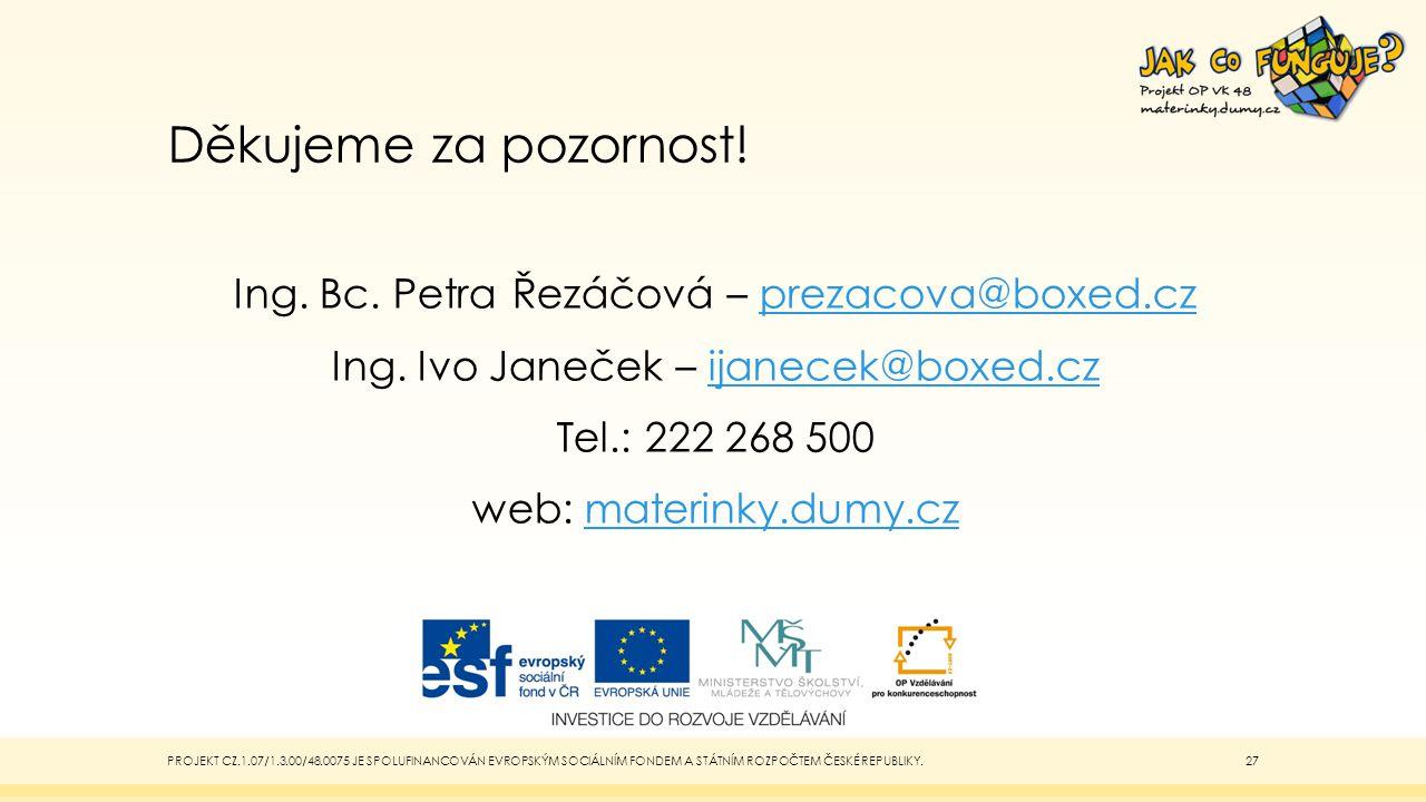 Děkujeme za pozornost. Ing. Bc. Petra Řezáčová – prezacova@boxed.czprezacova@boxed.cz Ing.