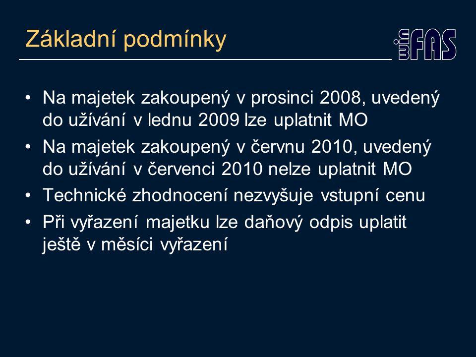 Základní podmínky Na majetek zakoupený v prosinci 2008, uvedený do užívání v lednu 2009 lze uplatnit MO Na majetek zakoupený v červnu 2010, uvedený do