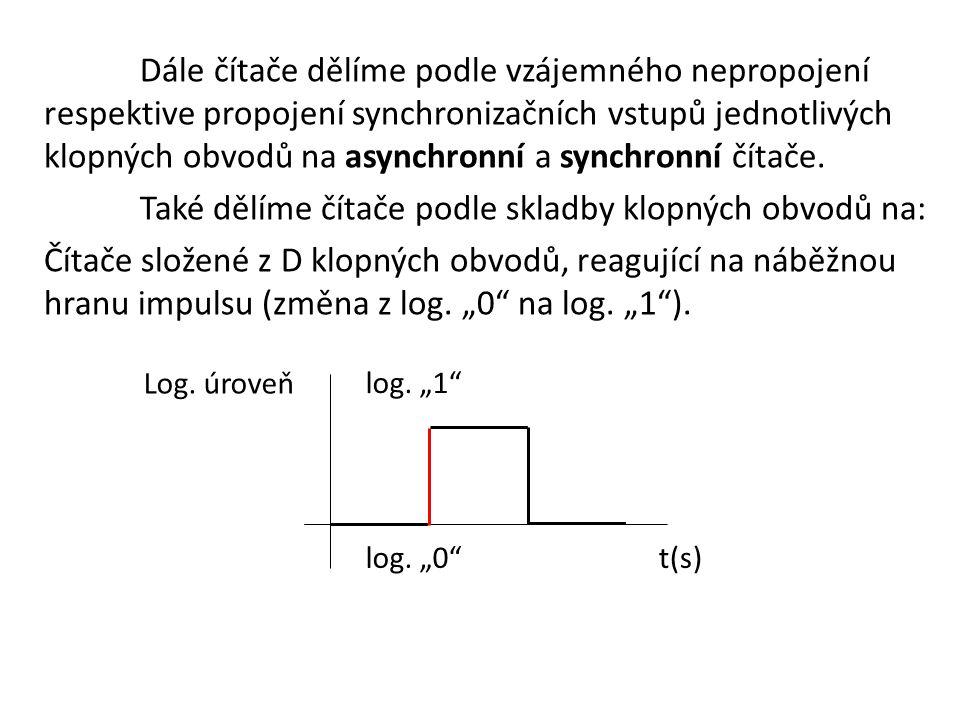 Dále čítače dělíme podle vzájemného nepropojení respektive propojení synchronizačních vstupů jednotlivých klopných obvodů na asynchronní a synchronní