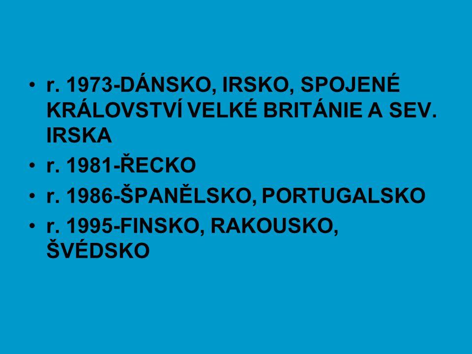 r. 1973-DÁNSKO, IRSKO, SPOJENÉ KRÁLOVSTVÍ VELKÉ BRITÁNIE A SEV. IRSKA r. 1981-ŘECKO r. 1986-ŠPANĚLSKO, PORTUGALSKO r. 1995-FINSKO, RAKOUSKO, ŠVÉDSKO