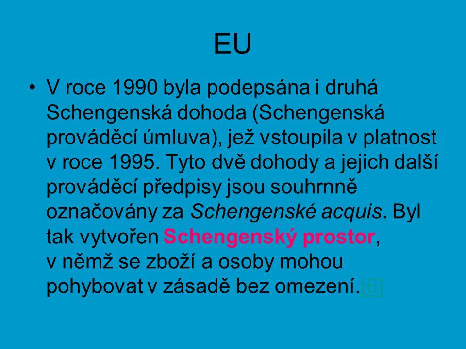 EU V roce 1990 byla podepsána i druhá Schengenská dohoda (Schengenská prováděcí úmluva), jež vstoupila v platnost v roce 1995. Tyto dvě dohody a jejic