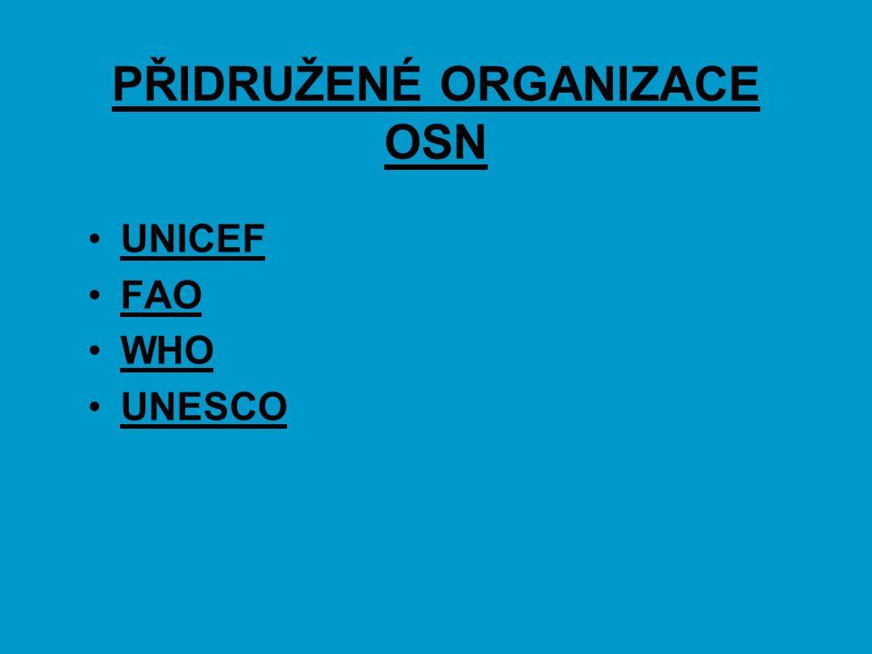 PŘIDRUŽENÉ ORGANIZACE OSN UNICEF FAO WHO UNESCO