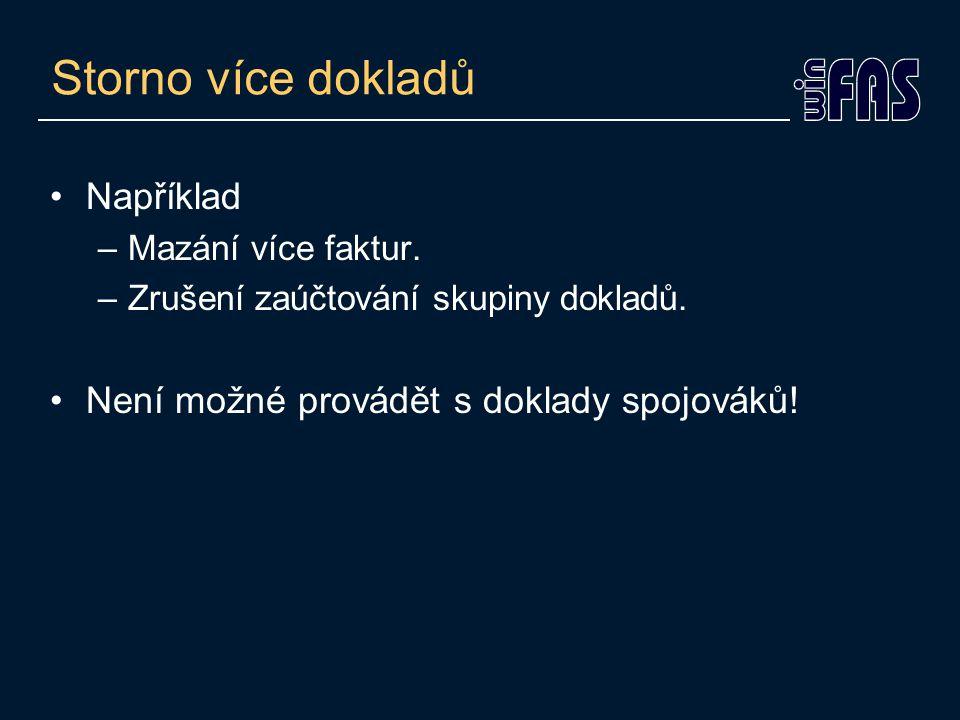 Storno více dokladů Například –Mazání více faktur.