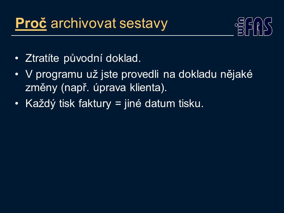 Proč archivovat sestavy Ztratíte původní doklad.