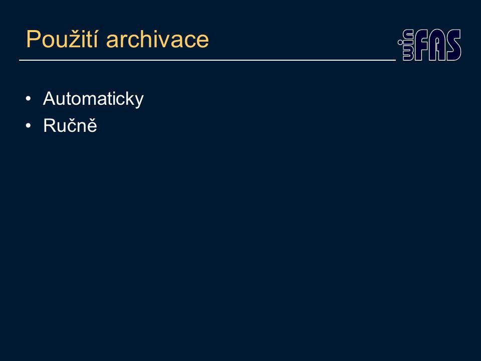 Použití archivace Automaticky Ručně