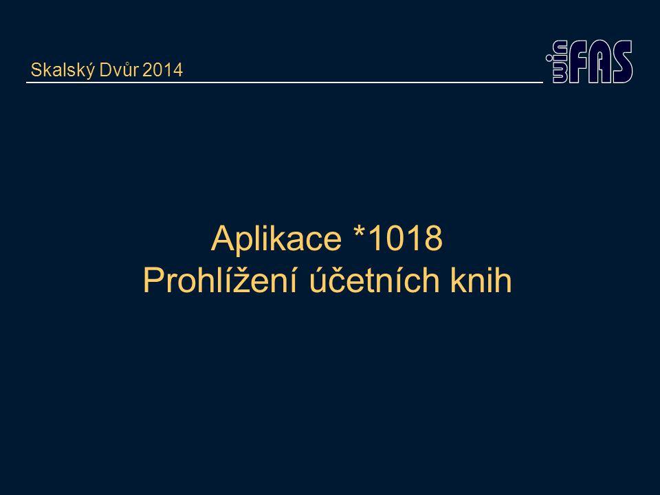 Aplikace *1018 Prohlížení účetních knih Skalský Dvůr 2014