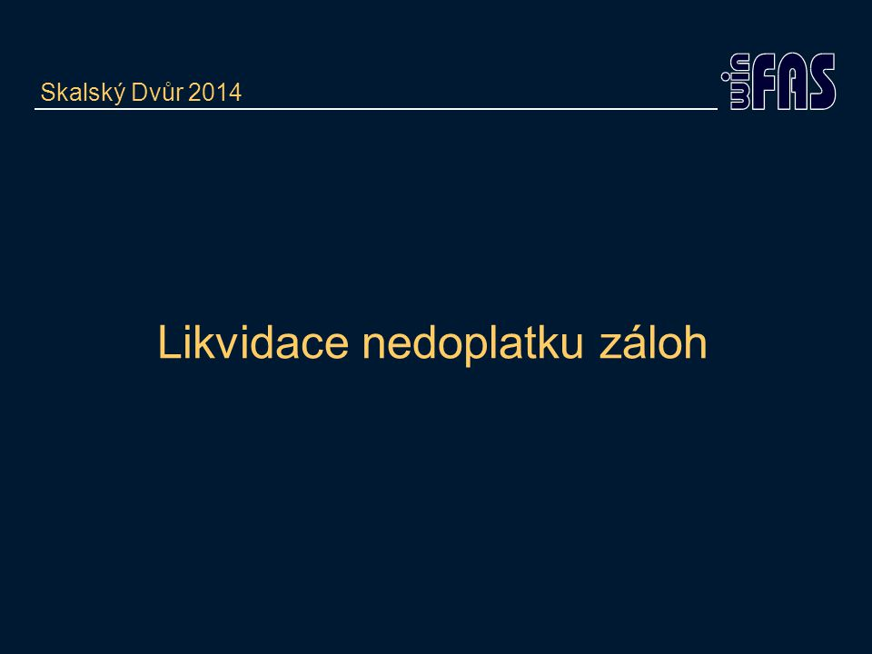 Likvidace nedoplatku záloh Skalský Dvůr 2014