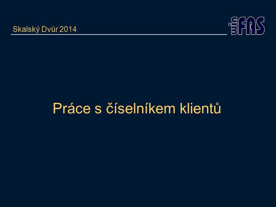 Práce s číselníkem klientů Skalský Dvůr 2014