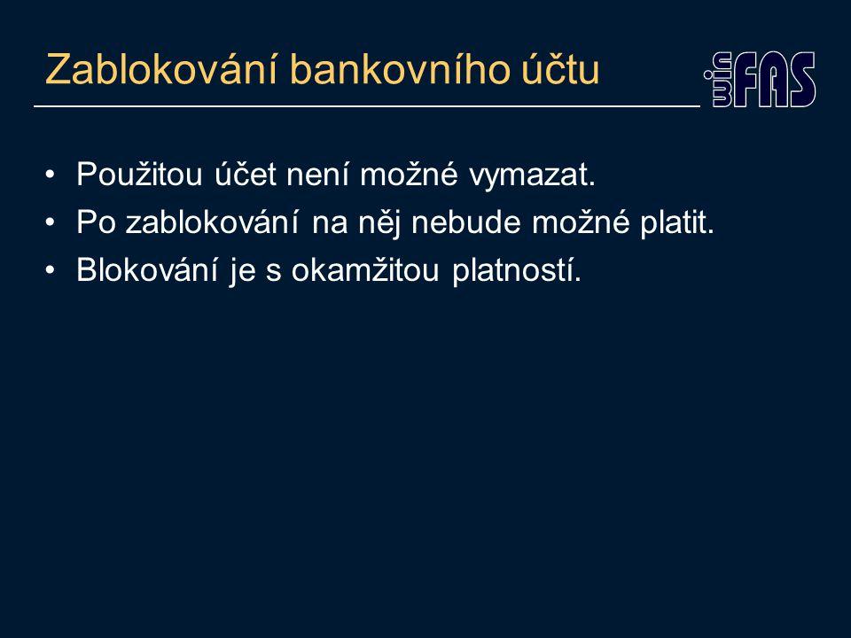 Zablokování bankovního účtu Použitou účet není možné vymazat.