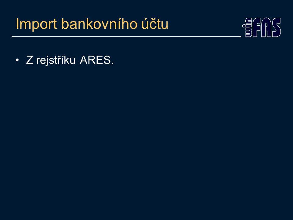 Import bankovního účtu Z rejstříku ARES.
