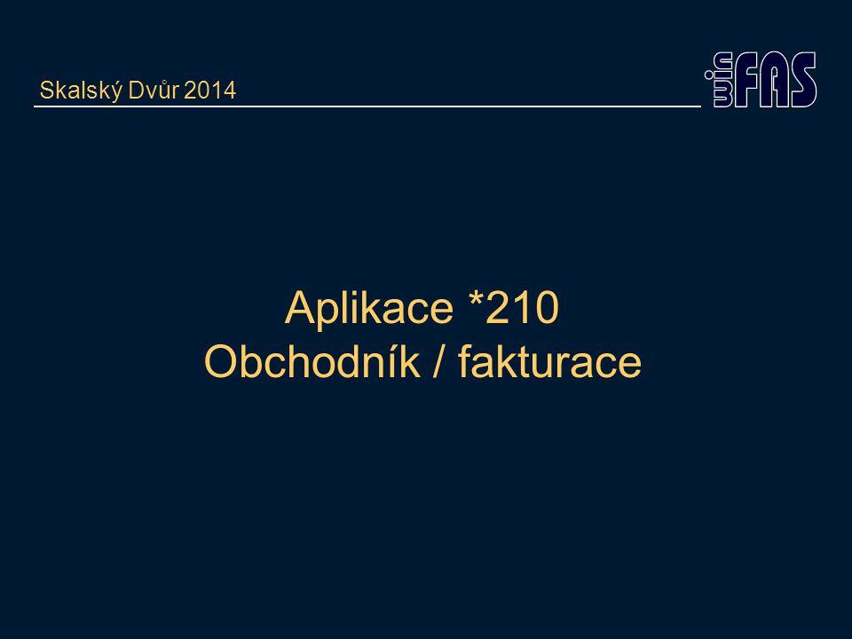 Aplikace *210 Obchodník / fakturace Skalský Dvůr 2014