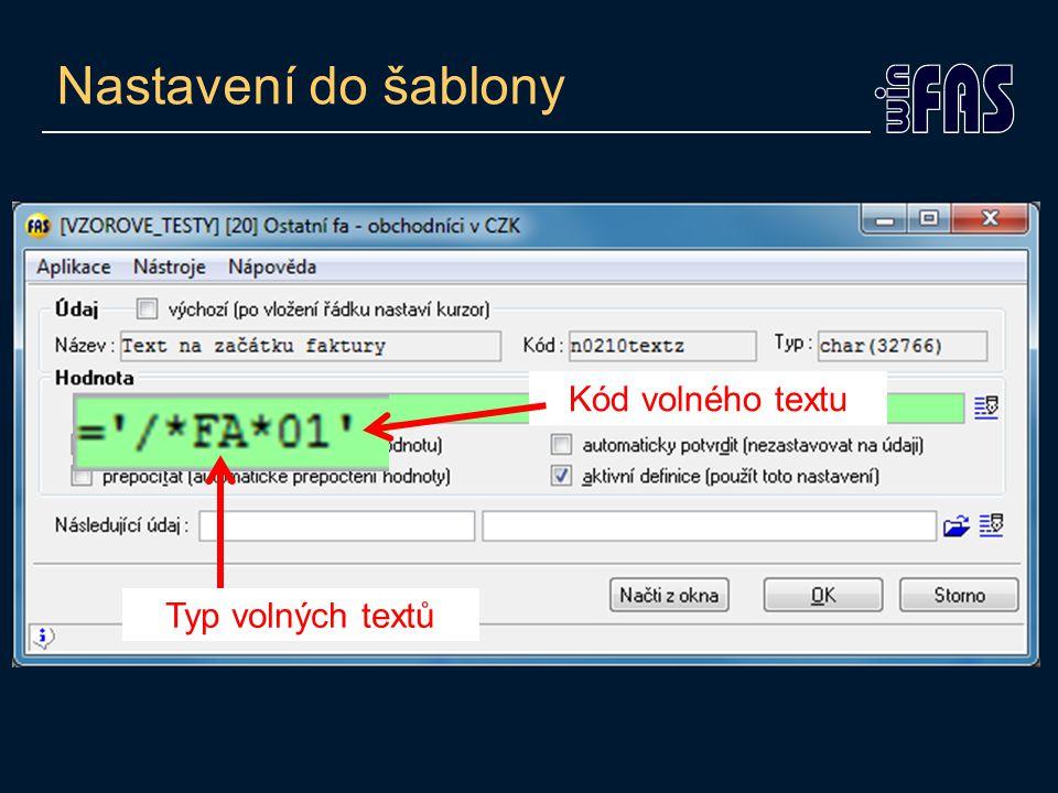 Nastavení do šablony Kód volného textu Typ volných textů