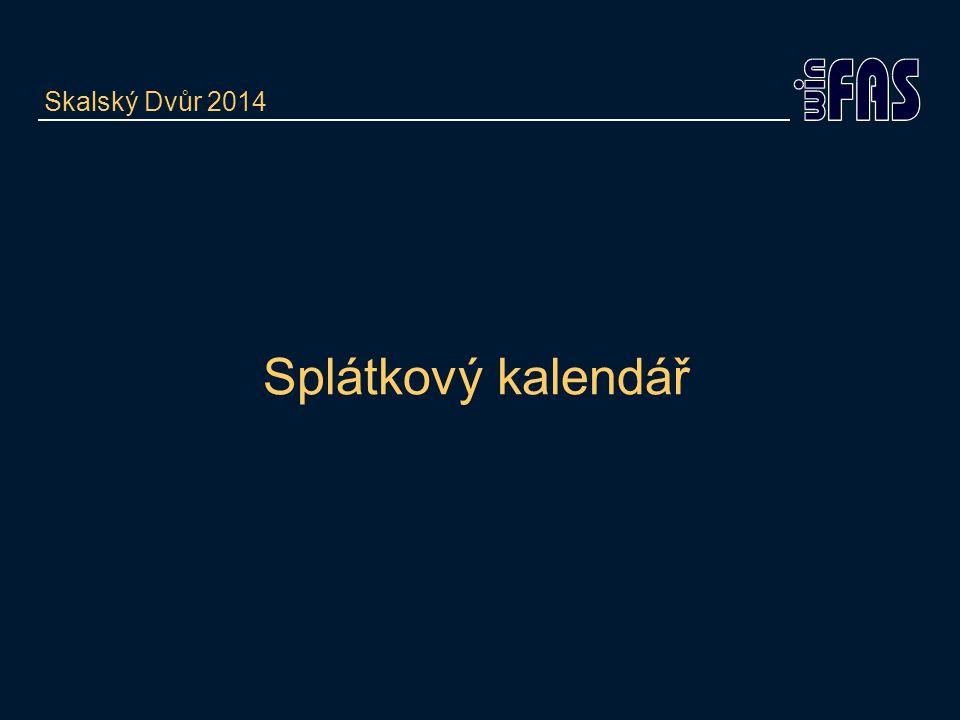 Splátkový kalendář Skalský Dvůr 2014