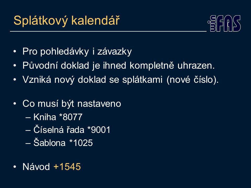 Splátkový kalendář Pro pohledávky i závazky Původní doklad je ihned kompletně uhrazen.