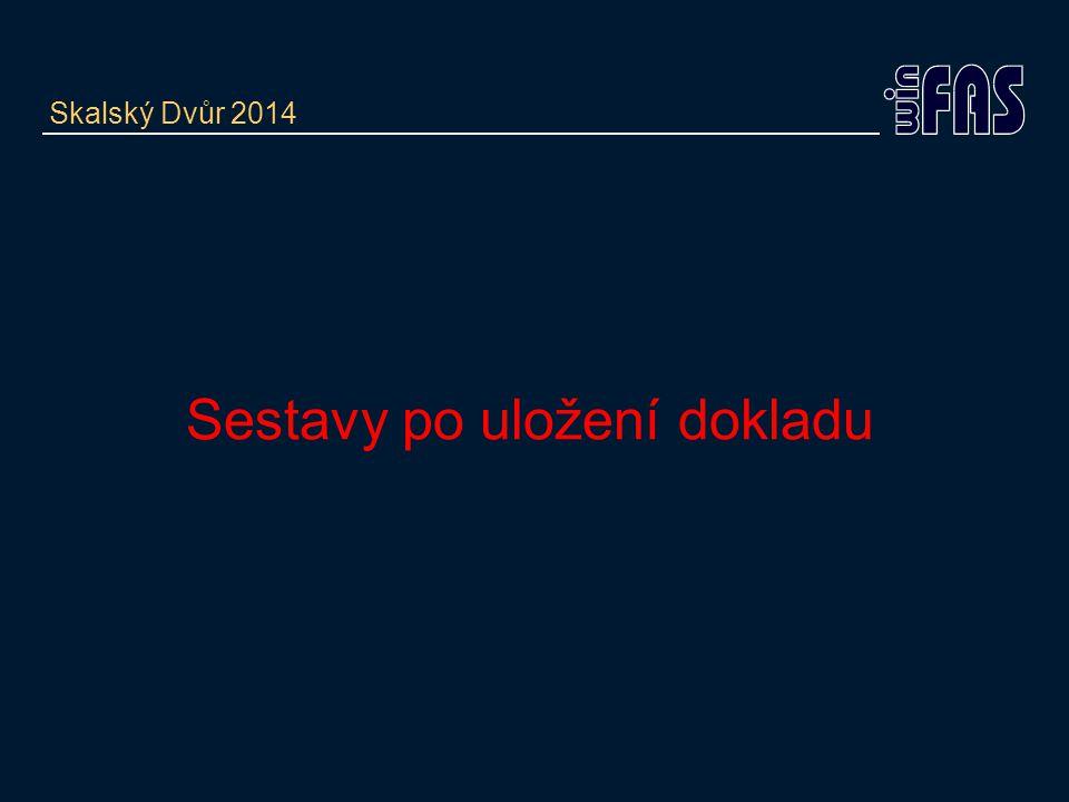 Sestavy po uložení dokladu Skalský Dvůr 2014