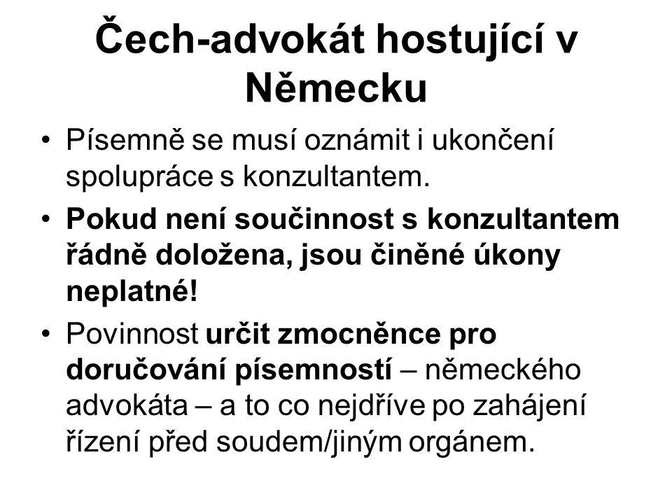 Čech-advokát hostující v Německu Písemně se musí oznámit i ukončení spolupráce s konzultantem. Pokud není součinnost s konzultantem řádně doložena, js