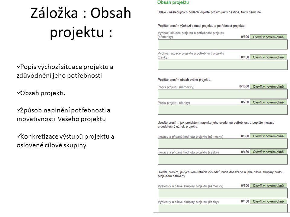 Záložka : Obsah projektu : 14 Popis výchozí situace projektu a zdůvodnění jeho potřebnosti Obsah projektu Způsob naplnění potřebnosti a inovativnosti
