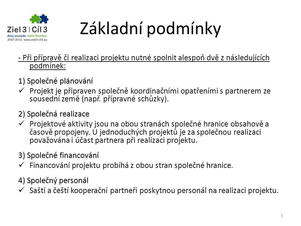 Základní podmínky - Při přípravě či realizaci projektu nutné spolnit alespoň dvě z následujících podmínek: 1) Společné plánování Projekt je připraven