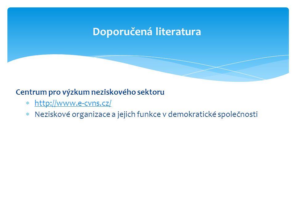 Centrum pro výzkum neziskového sektoru  http://www.e-cvns.cz/ http://www.e-cvns.cz/  Neziskové organizace a jejich funkce v demokratické společnosti