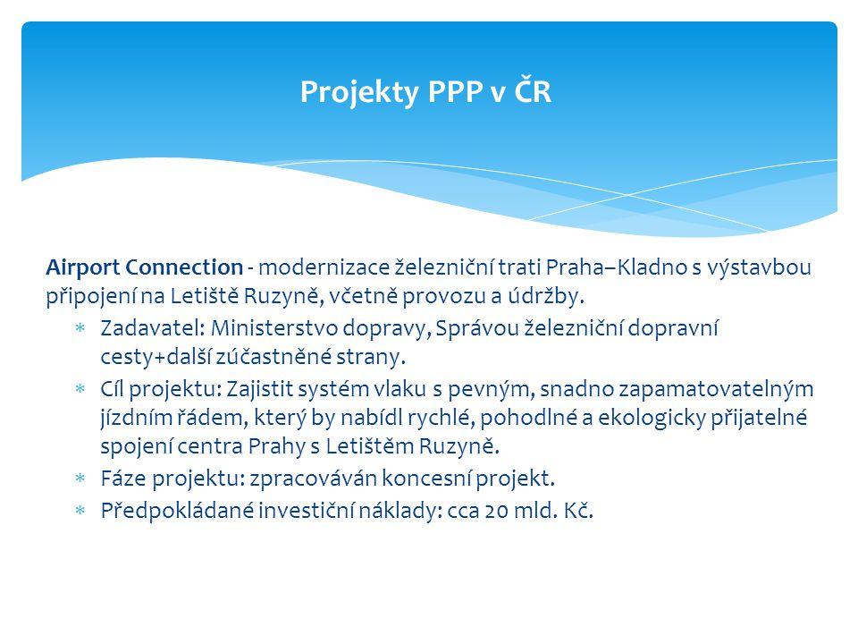 Airport Connection - modernizace železniční trati Praha–Kladno s výstavbou připojení na Letiště Ruzyně, včetně provozu a údržby.  Zadavatel: Minister