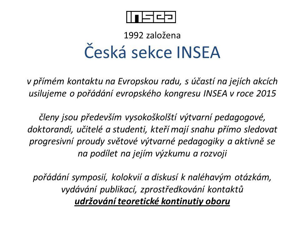 1992 založena Česká sekce INSEA v přímém kontaktu na Evropskou radu, s účastí na jejích akcích usilujeme o pořádání evropského kongresu INSEA v roce 2
