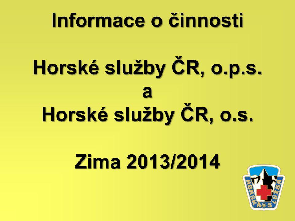 Informace o činnosti Horské služby ČR, o.p.s. a Horské služby ČR, o.s. Zima 2013/2014