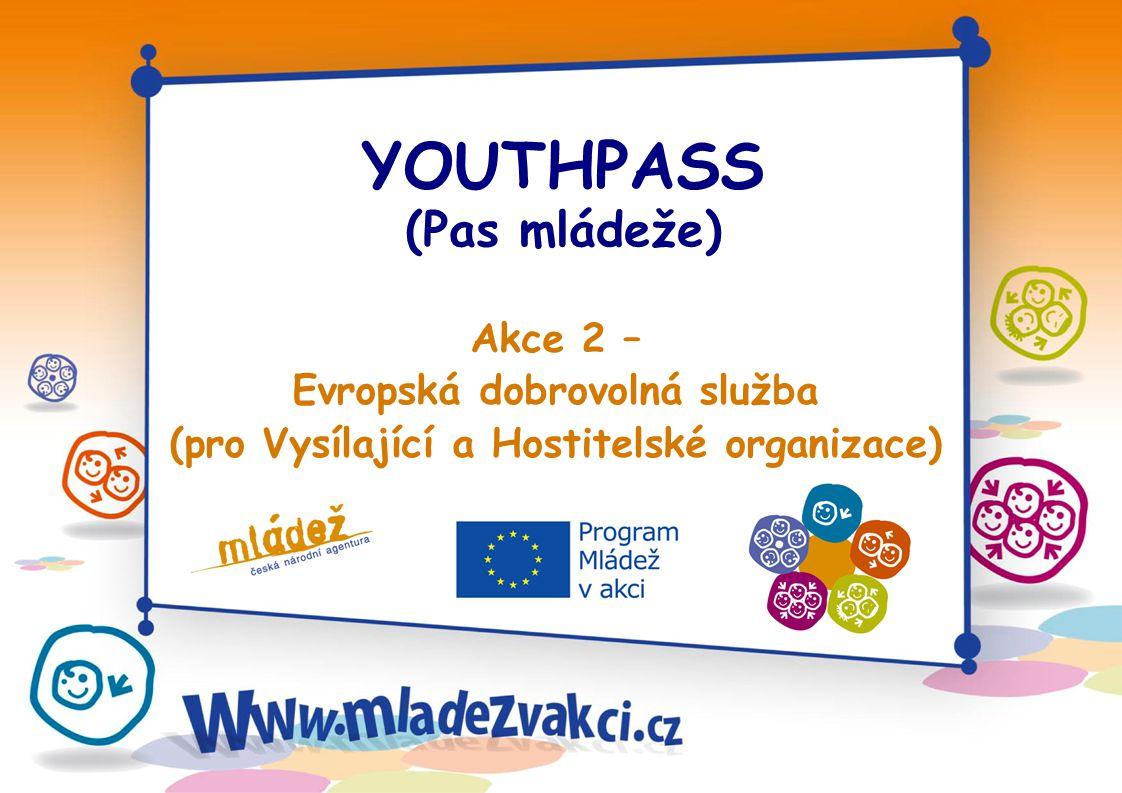 YOUTHPASS (Pas mládeže) Akce 2 – Evropská dobrovolná služba (pro Vysílající a Hostitelské organizace)