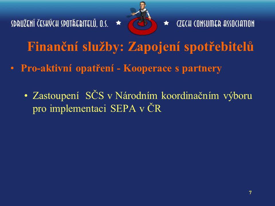 77 Finanční služby: Zapojení spotřebitelů Pro-aktivní opatření - Kooperace s partnery Zastoupení SČS v Národním koordinačním výboru pro implementaci SEPA v ČR