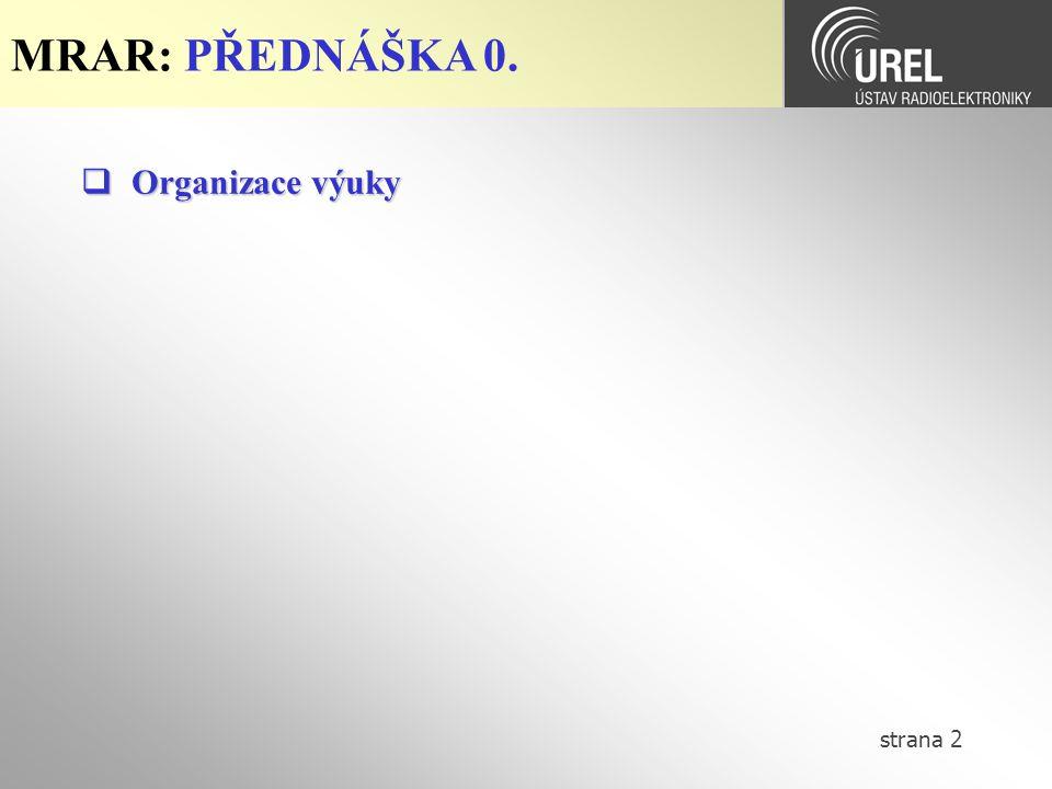 strana 2 MRAR: PŘEDNÁŠKA 0.  Organizace výuky