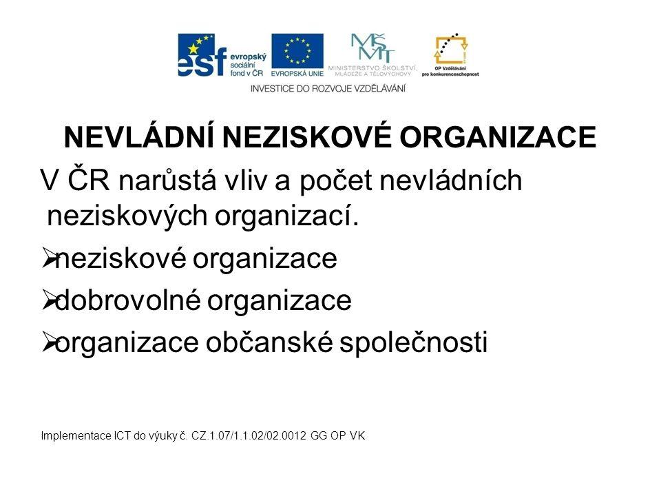 NEVLÁDNÍ NEZISKOVÉ ORGANIZACE V ČR narůstá vliv a počet nevládních neziskových organizací.