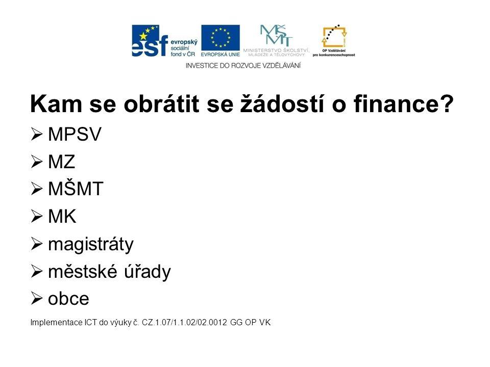 Kam se obrátit se žádostí o finance.
