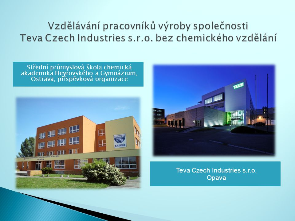 Střední průmyslová škola chemická akademika Heyrovského a Gymnázium, Ostrava, příspěvková organizace Teva Czech Industries s.r.o.