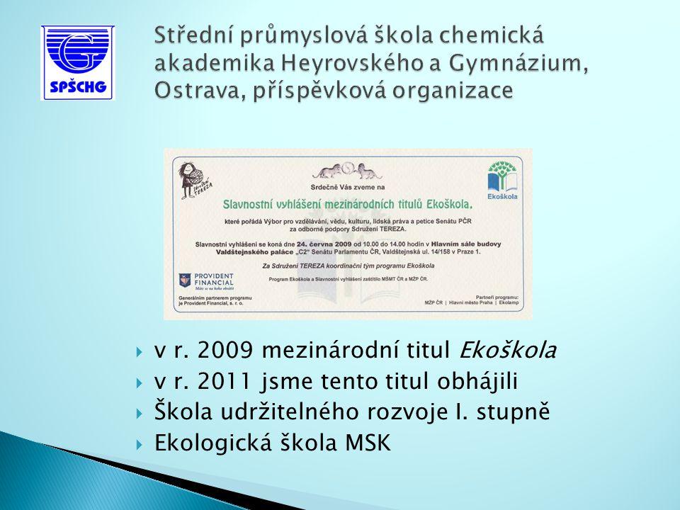 v r. 2009 mezinárodní titul Ekoškola  v r.