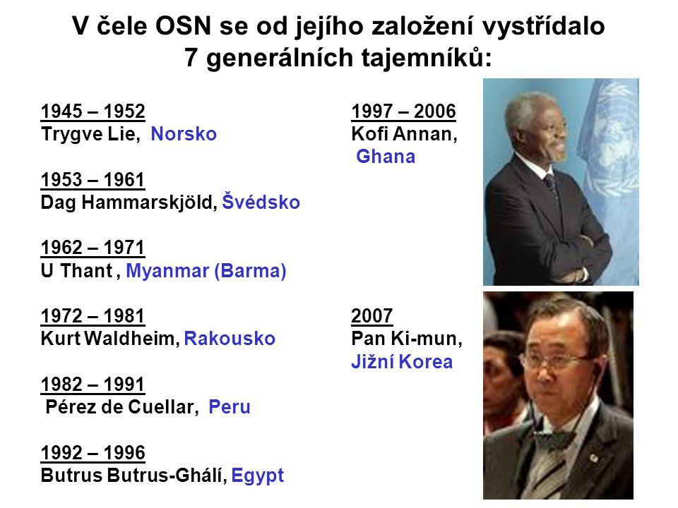 V čele OSN se od jejího založení vystřídalo 7 generálních tajemníků: 1945 – 1952 Trygve Lie, Norsko 1953 – 1961 Dag Hammarskjöld, Švédsko 1962 – 1971