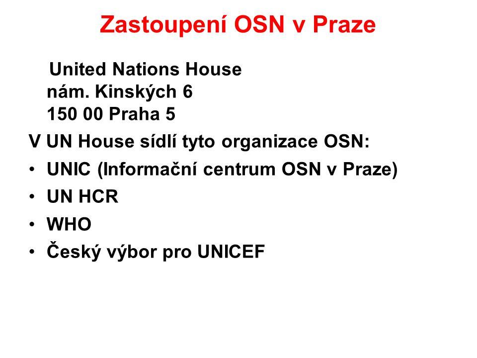 Zastoupení OSN v Praze United Nations House nám. Kinských 6 150 00 Praha 5 V UN House sídlí tyto organizace OSN: UNIC (Informační centrum OSN v Praze)