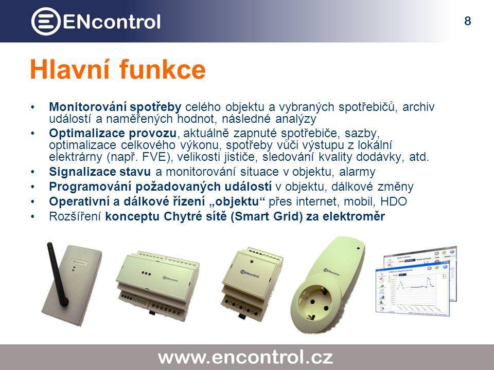 8 Hlavní funkce Monitorování spotřeby celého objektu a vybraných spotřebičů, archiv událostí a naměřených hodnot, následné analýzy Optimalizace provozu, aktuálně zapnuté spotřebiče, sazby, optimalizace celkového výkonu, spotřeby vůči výstupu z lokální elektrárny (např.