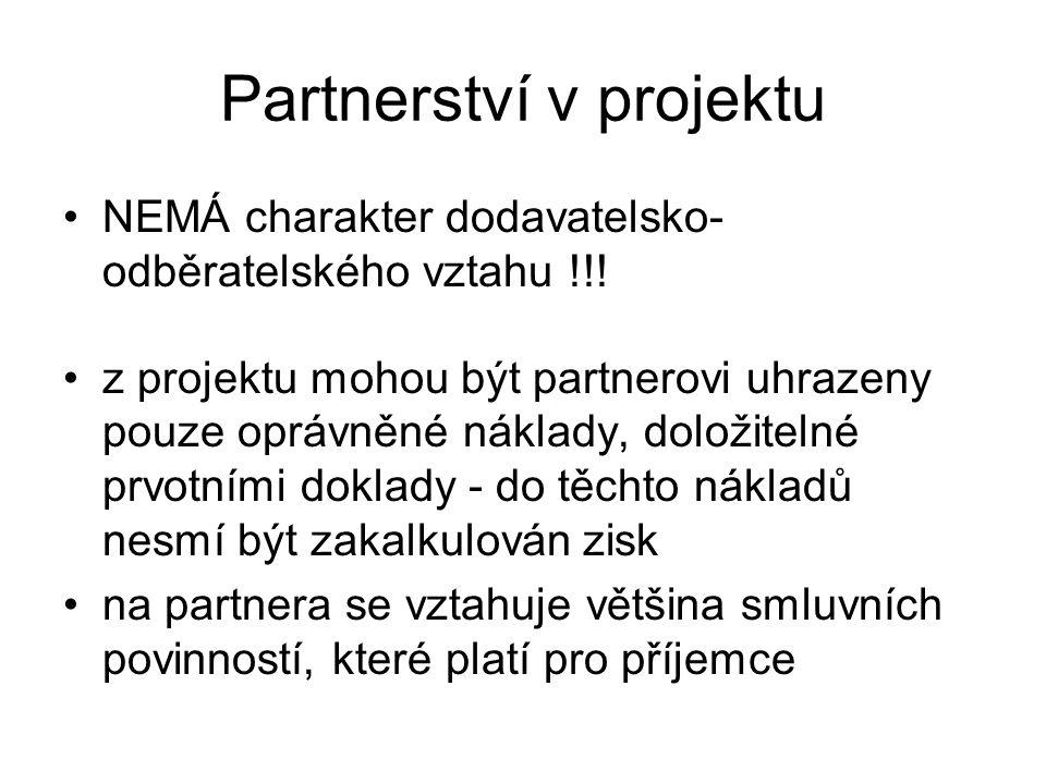 Partnerství v projektu NEMÁ charakter dodavatelsko- odběratelského vztahu !!! z projektu mohou být partnerovi uhrazeny pouze oprávněné náklady, doloži