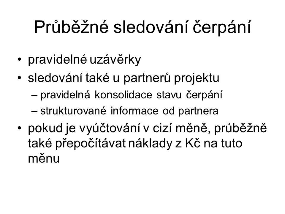 Průběžné sledování čerpání pravidelné uzávěrky sledování také u partnerů projektu –pravidelná konsolidace stavu čerpání –strukturované informace od pa