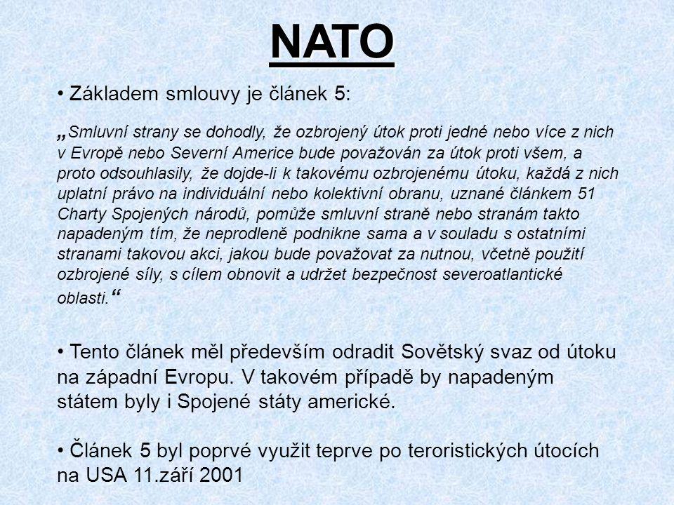 """Základem smlouvy je článek 5: """" Smluvní strany se dohodly, že ozbrojený útok proti jedné nebo více z nich v Evropě nebo Severní Americe bude považován"""